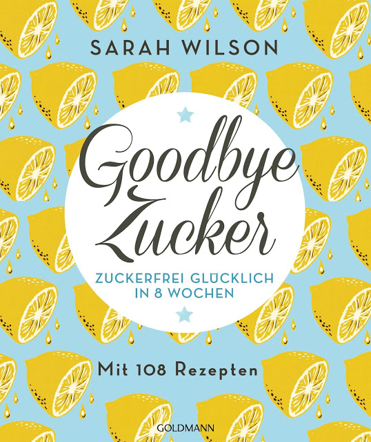 """""""Goodbye Zucker - Für immer"""" von Sarah Wilson"""