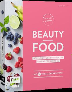 Schlank und schön - BEAUTY FOOD - Dein leichter Einstieg in die gesunde Ernährung